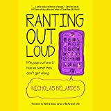 Ranting out Loud: Life, Pop Culture & How We
