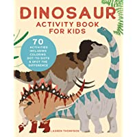 Dinosaur Activity Book for Kids: 70 Activities Including Coloring, Dot-to-Dots & Spot the Difference