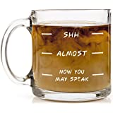 Shop4Ever Shh - Almost - Now You May Speak Novelty Glass Coffee Mug Tea Cup Gift ~ Funny ~ (13 oz., Clear)