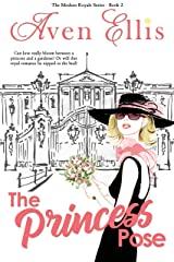The Princess Pose (The Modern Royals Series Book 2) Kindle Edition