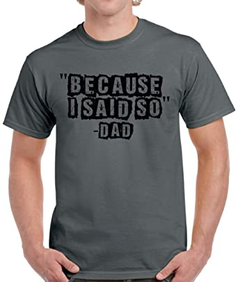 570f3ef11 Vizor Because I Said So Dad Shirt Funny Dad Shirts for Men Father's Day  Gifts Charcoal. Roll over image to ...