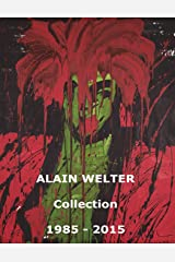 Alain Welter Collection 1985-2015