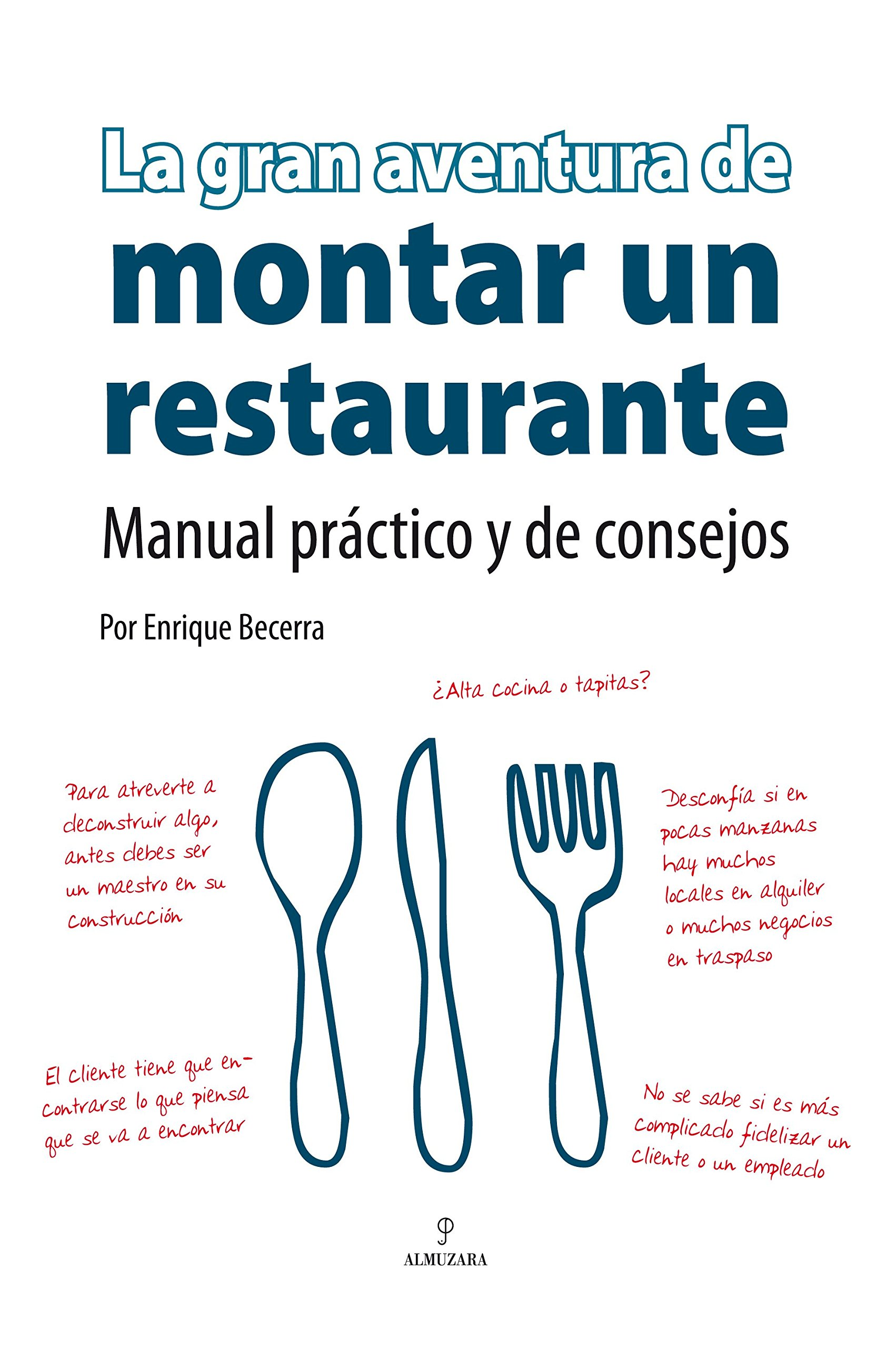 La gran aventura de montar un restaurante (Spanish Edition): Enrique Becerra: 9788496710061: Amazon.com: Books