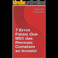 7 Erros Fatais Que 95% das Pessoas Cometem ao Investir