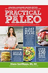 Practical Paleo: A Customized Approach to Health and a Whole-Foods Lifestyle Kindle Edition