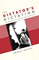 The Dictator's Dictation: The Politics Of Novels