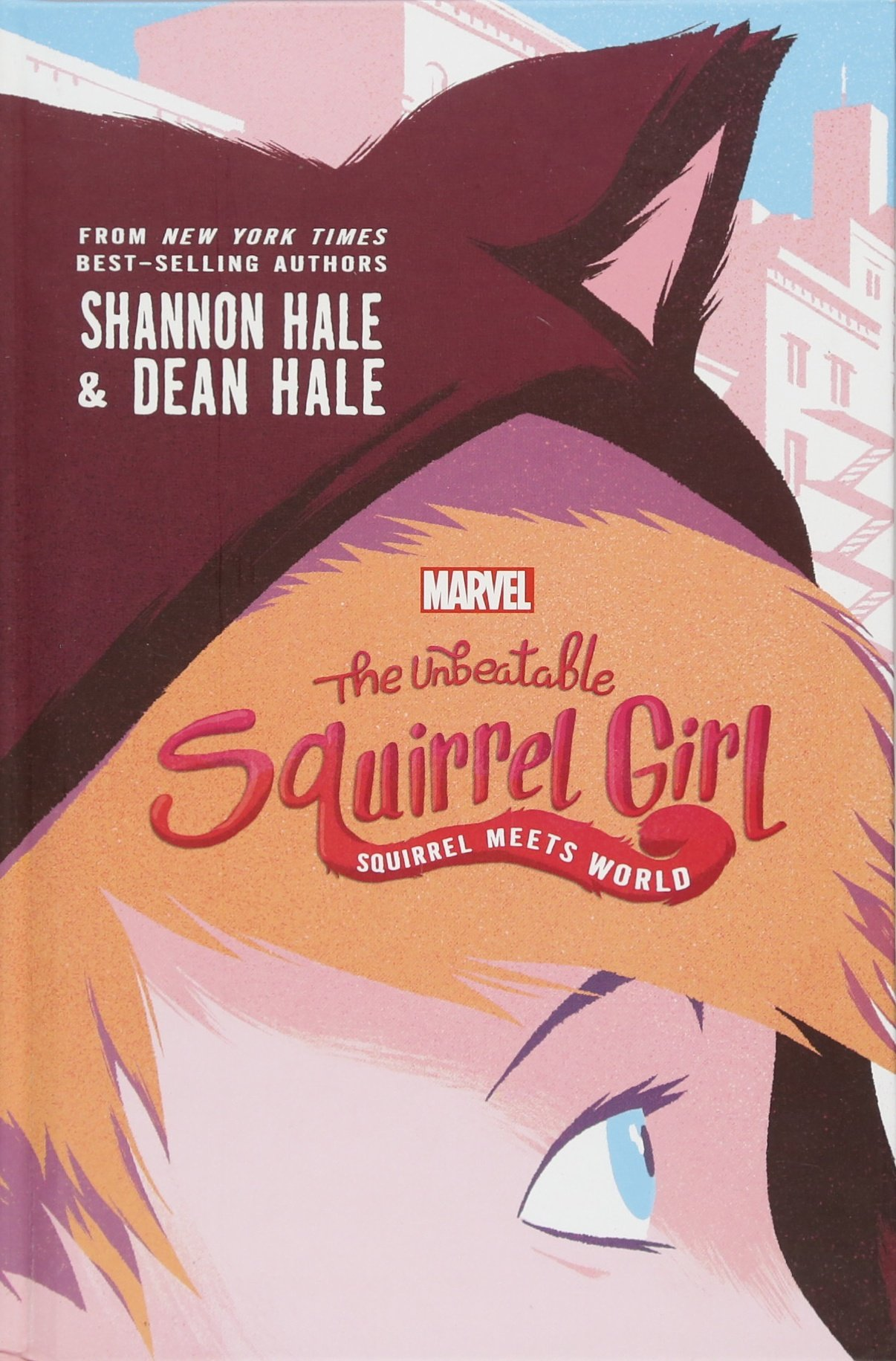 The Unbeatable Squirrel Girl: Squirrel Meets World (A Squirrel Girl Novel) pdf epub