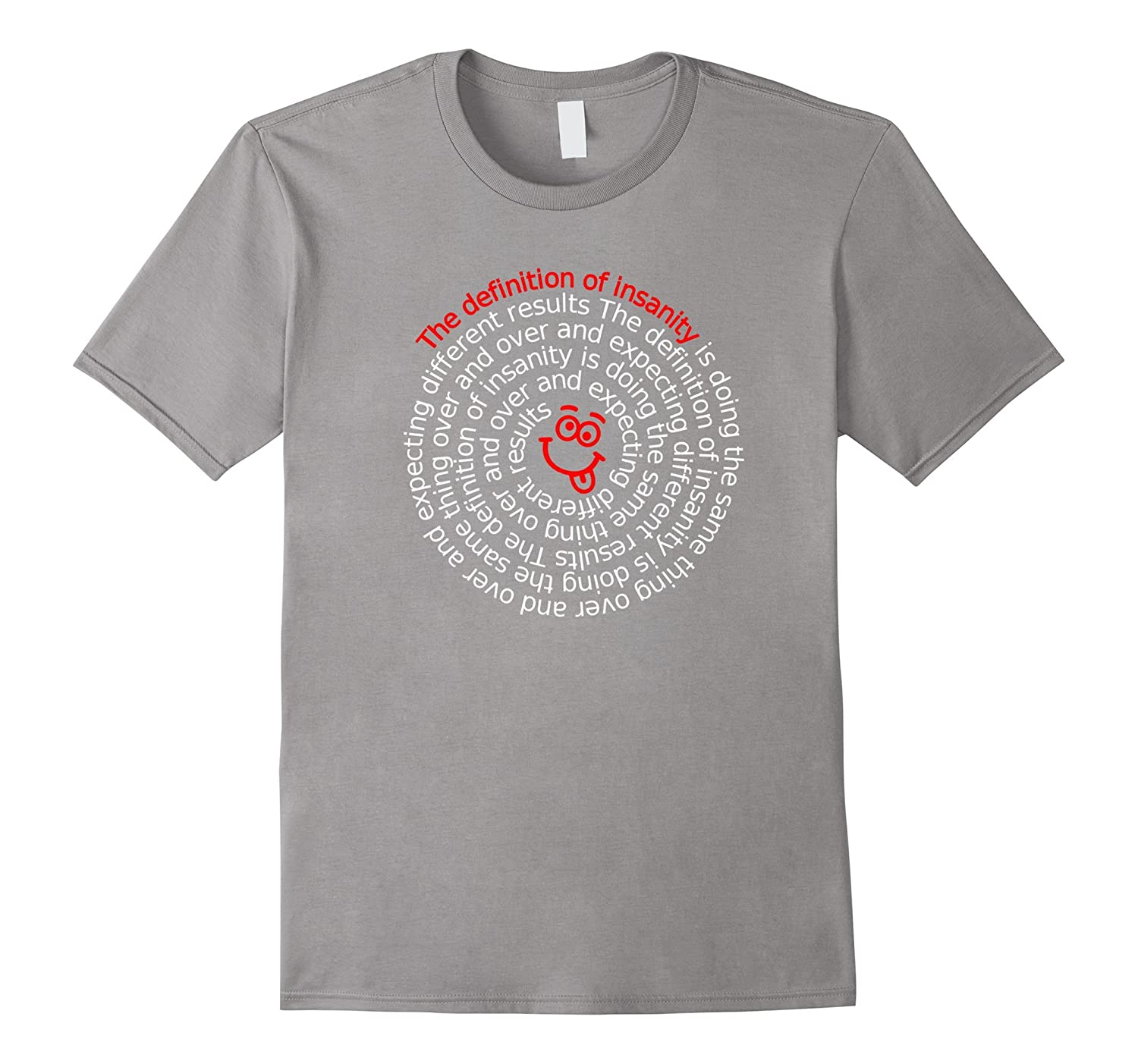 'Definition of Insanity' – Funny AA 12 Step Recovery T Shirt