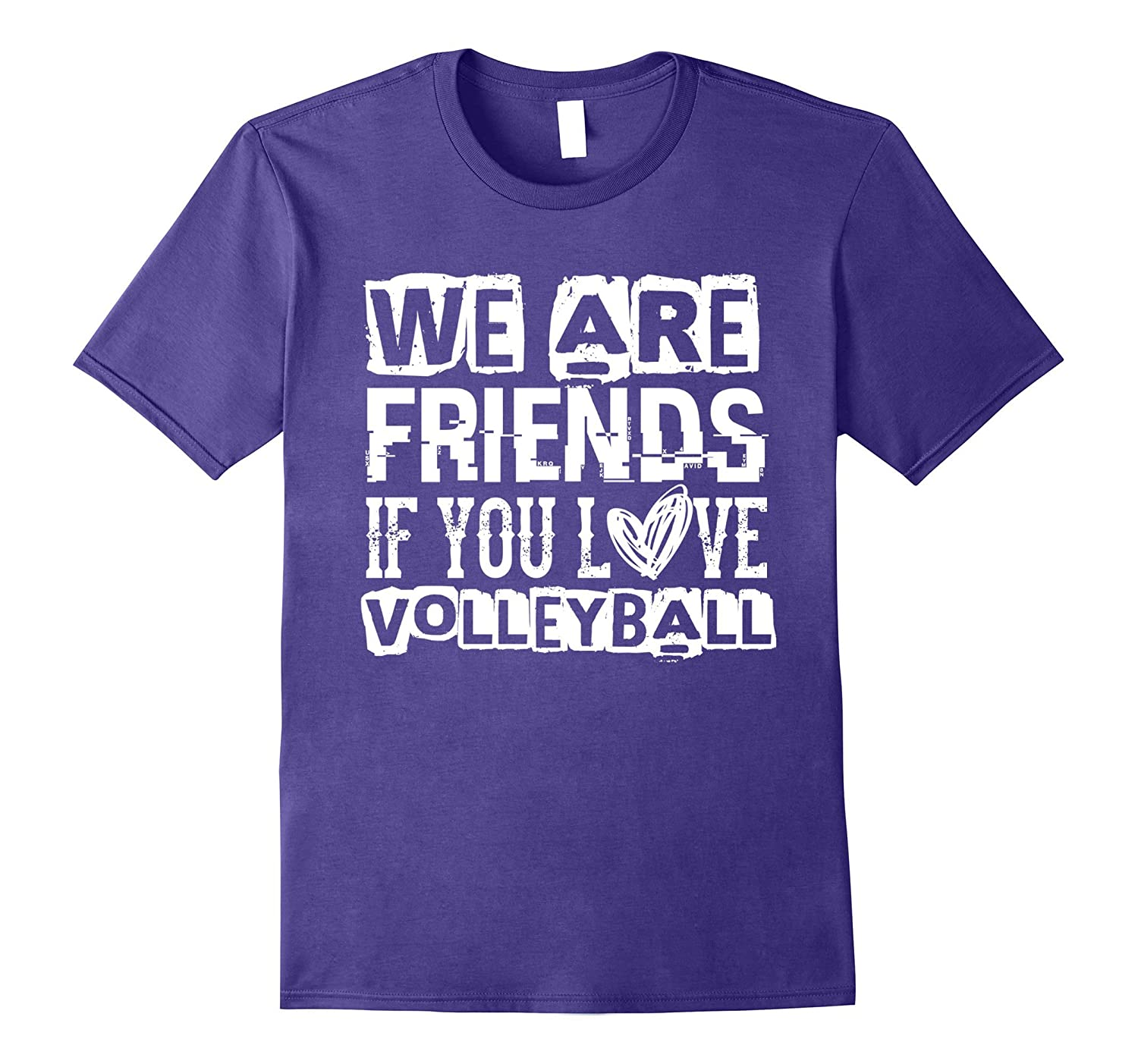 We Are Friends If You Love Volleyball - Sports T Shirt-CD