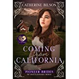 Coming from California (The Pioneer Brides from Rattlesnake Ridge Book 2)