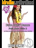 Futa Hula Dance (Futa Hula Girls 2): (A Futa-on-Female, Hot Wife, Exhibitionism, Erotica)