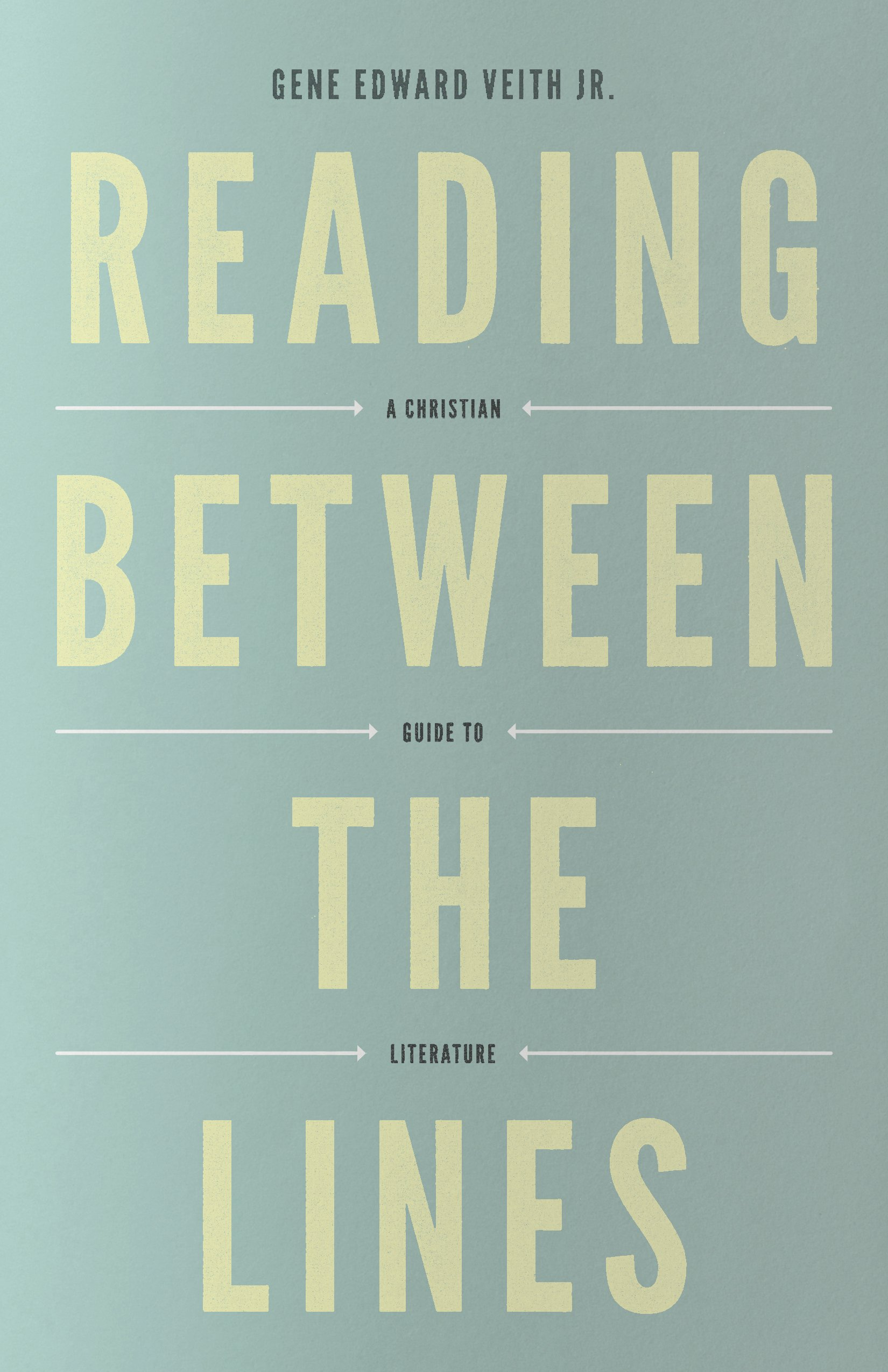 Reading Between the Lines (Redesign): A Christian Guide to Literature  (Turning Point