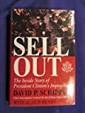 2000 SELL OUT; Inside Clintons Impeachment Hardcover Book by DAVID P SCHIPPERS