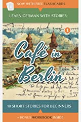 Learn German With Stories: Café in Berlin – 10 Short Stories For Beginners Kindle Edition