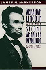 Abraham Lincoln and the Second American Revolution Kindle Edition