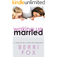 Waking Up Married: A Lesbian Billionaire Romance book cover