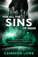 For All the Sins of Man (Rankin Flats Supernatural Thrillers Book 3) Kindle Edition