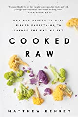 Cooked Raw: How One Celebrity Chef Risked Everything to Change the Way We Eat Paperback