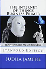 The Internet of Things Business Primer: How to Build an IoT Business Paperback