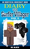 Diary Of A Surfer Villager: Book 10: (an