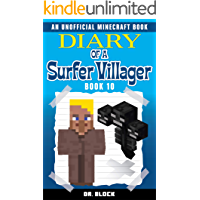 Diary of a Surfer Villager: Book 10: (an unofficial Minecraft book for kids)