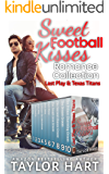 Sweet Football Kisses Romance Collection: Two Complete Football Romance Series--Last Play and Texas Titans