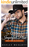 The Cowboy's Imperfect Plan (Sweet Fake Relationships Book 1)