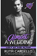 Almost a Wedding (Left at the Altar Book 2) Kindle Edition