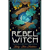 Rebel Witch: Carve the Craft That's Yours Alone