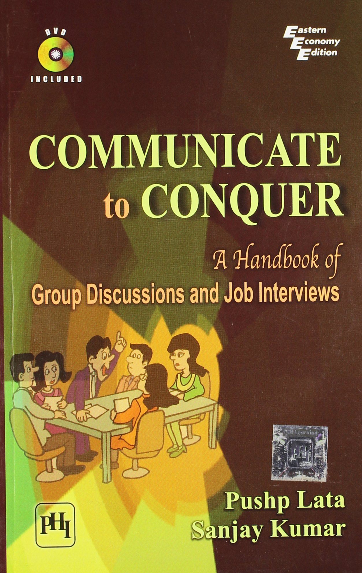 Communicate to Conquer: A Handbook of Group Discussions and Job Interviews