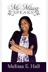 MsMissy Speaks Kindle Edition