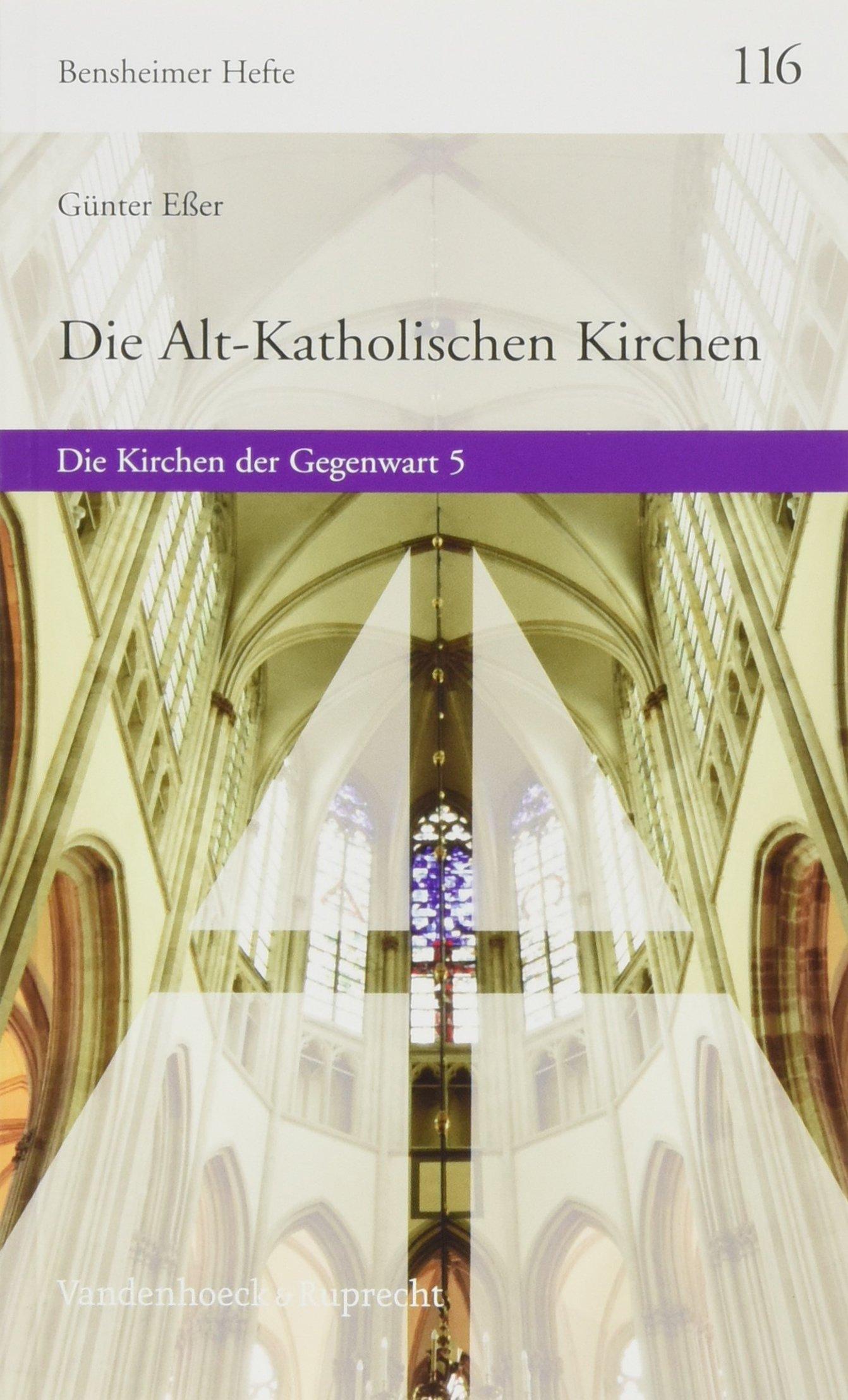 Die Alt-Katholischen Kirchen (Bensheimer Hefte)