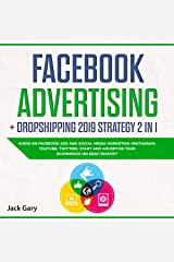 Facebook Advertising + Dropshipping 2019 Strategy 2 in 1: Guide on Facebook Ads and Social Media Marketing (Instagram, YouTube, Twitter), Start and Advertise your Ecommerce on Ebay/Shopify Audible Audiobook