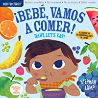 Indestructibles: Bebé, vamos a comer! / Baby, Let's Eat!: Chew Proof · Rip Proof · Nontoxic · 100% Washable (Book for Babies, Newborn Books, Safe to Chew) (English and Spanish Edition)