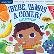 Indestructibles: Bebé, vamos a comer! / Baby, Let's Eat! (English and Spanish Edition)