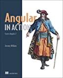 Angular in Action: Covers Angular 2