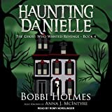 The Ghost Who Wanted Revenge: Haunting Danielle, Book 4