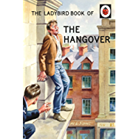 The Ladybird Book of the Hangover (Ladybirds for Grown-Ups 5)