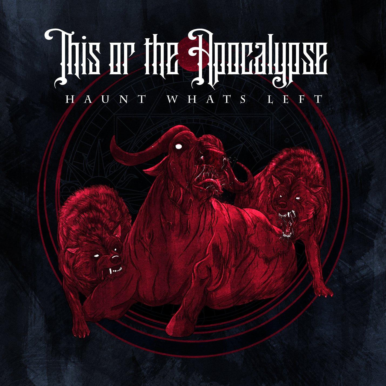 CD : This or the Apocalypse - Haunt What's Left (CD)