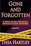 Gone And Forgotten (Resa James criminal psychologist mysteries Book 5)