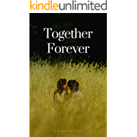 Together Forever-young adult romance: a chinese novel (Anthology of Chinese romance novels Book 13)