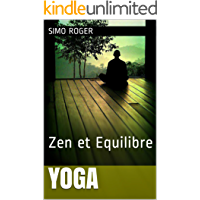 Yoga: Zen et Equilibre (French Edition)