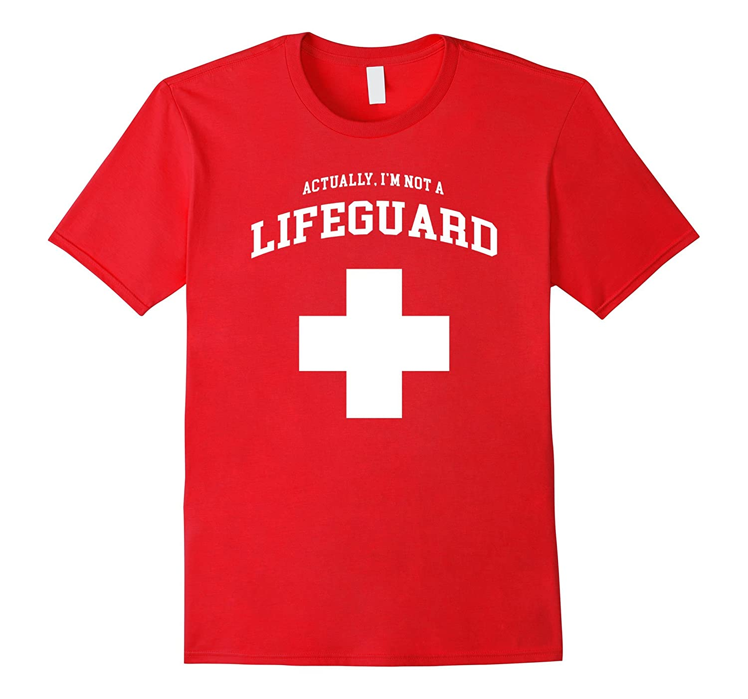 Actually Im Not A Lifeguard Shirt Short Sleeve Red T-Shirt-CD