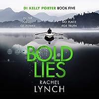 Bold Lies: DI Kelly Porter, Book Five