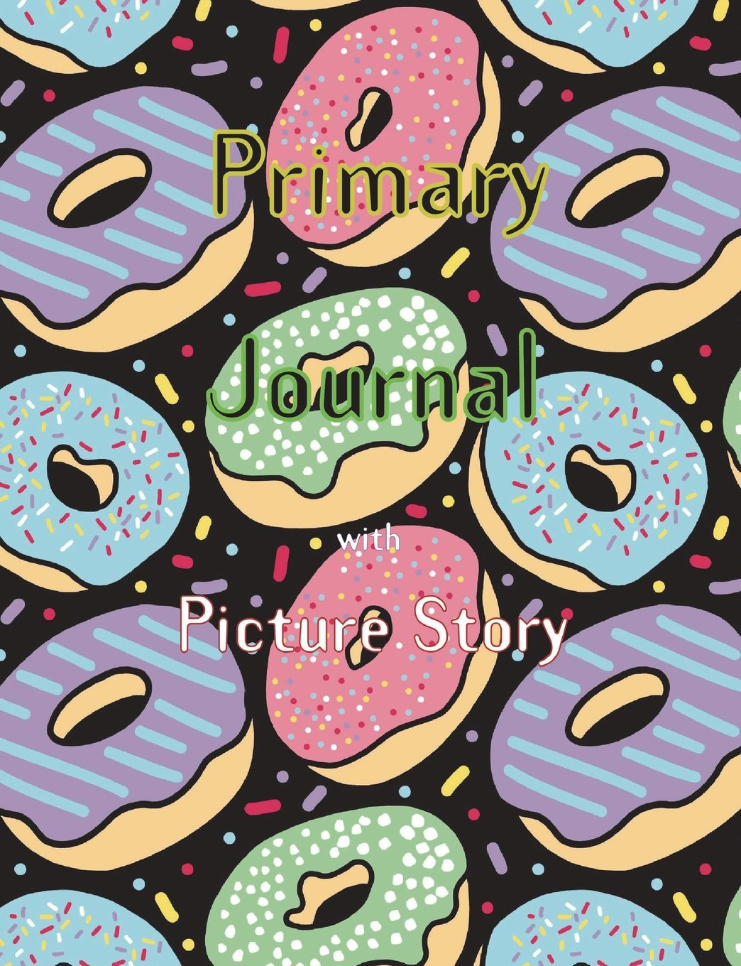 Download Primary Journal with Picture Story: Improve creative by drawing the picture in the picture story, The cover with delicious donut feature. 200 pages ... line in the middle, Size 7.44 x 9.69 Inch pdf epub