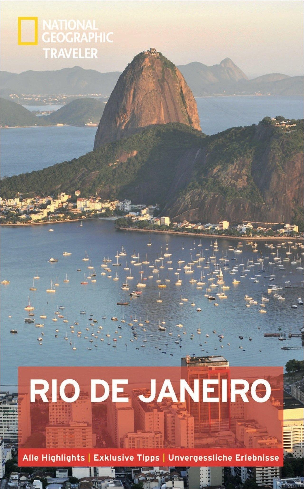 NATIONAL GEOGRAPHIC Reiseführer Rio de Janeiro: Das ultimative Reisehandbuch mit über 500 Adressen und praktischer Faltkarte zum Herausnehmen für alle Traveler. (National Geographic Traveler)