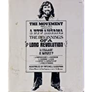 The Movement Toward a New America: The Beginnings of a Long Revolution (A Collage) -  A What?