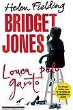 Bridget Jones. Louca Pelo Garoto