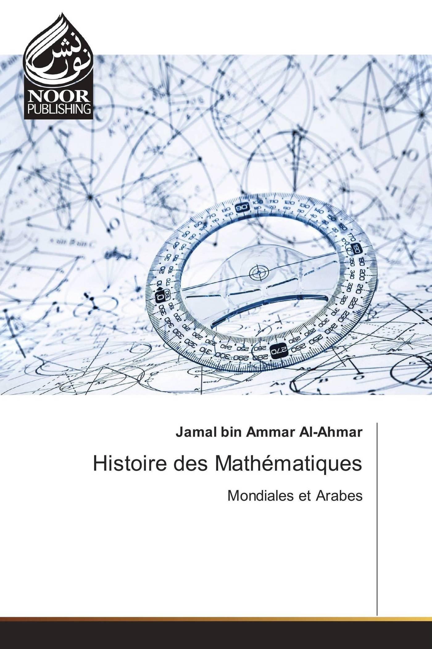 Histoire des Mathématiques: Mondiales et Arabes (French Edition) (French) Paperback – February 3, 2017