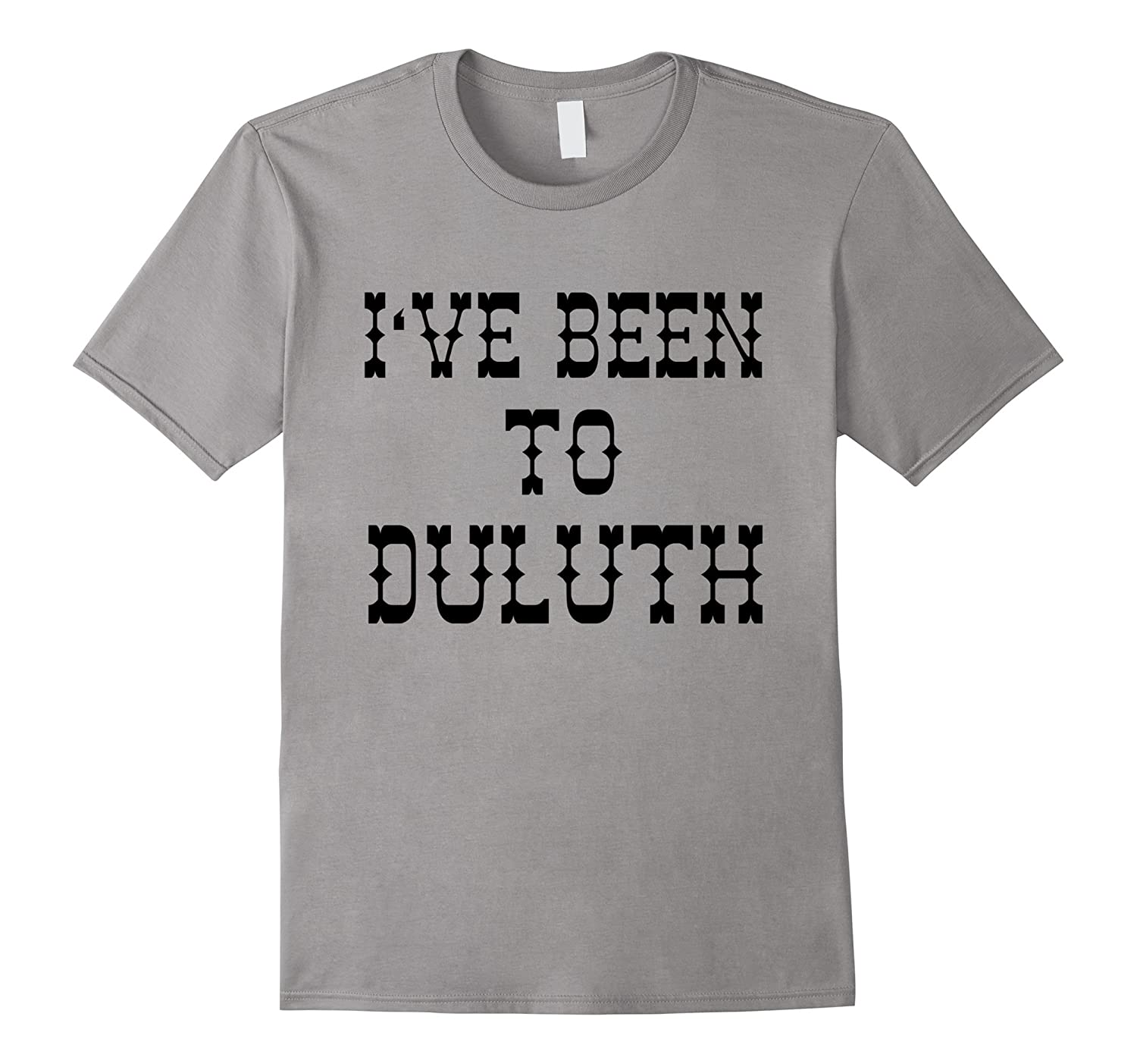 Ive Been to Duluth T-shirt from Scarebaby Design-RT